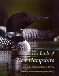 The Birds of New Hampshire (Memoirs of the Nuttall Ornithological Club No. 19)