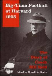 Big-Time Football at Harvard, 1905: The Diary of Coach Bill Reid (Sport and Society)