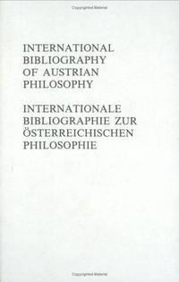 INTERNATIONAL BIBLIOGRAPHY OF AUSTRIAN PHILOSOPHY 1980/1981