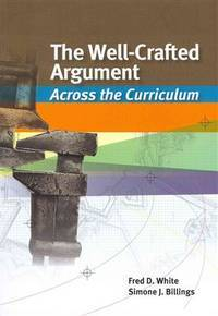 image of The Well-Crafted Argument: Across the Curriculum