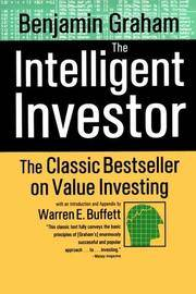 Intelligent Investor : A Book of Practical Counsel (with a New Preface and Appendix By Warren E. Buffett- as of 1999)