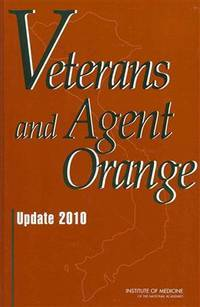 Veterans and Agent Orange: Update 2010 (Veterans Health)