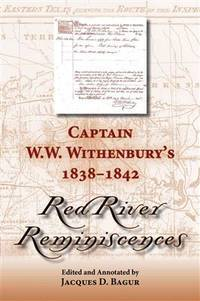 CAPTAIN W. W. WITHENBURY'S 1838-1842. Red River Reminiscences