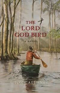 The Lord God Bird:  A Novel