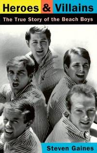 Heroes & Villains, the True Story of the Beach Boys