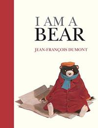 I Am a Bear by  Jean-Francois Dumont - Hardcover - 2015-09-08 - from Redux Books and Biblio.com