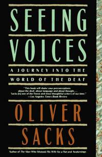 Seeing Voices: A Journey into the World of the Deaf by  Oliver W Sacks - Paperback - from Magers and Quinn Booksellers and Biblio.com