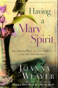 Having a Mary Spirit: Allowing God to Change Us from the Inside Out
