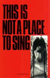 This is Not a Place to Sing (Signed)