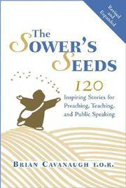 The Sower's Seeds: One Hundred and Twenty Inspiring Stories for Preaching, Teaching and...