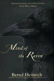 The Mind of the Raven. investigations and Adventures with Wolf-birds.