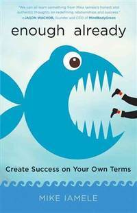 ENOUGH ALREADY : CREATE SUCCESS ON YOUR