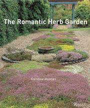 The Romantic Herb Garden by  Caroline Holmes - Hardcover - 2004-05-07 - from kimmiescollection and Biblio.com