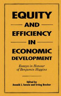 Equity and Efficiency in Economic Development: Essays in Honour of Benjamin Higgins