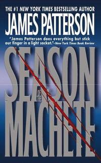 Season of the Machete by Patterson, James - 1995