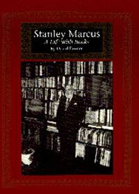 Stanley Marcus. a Life with Books.