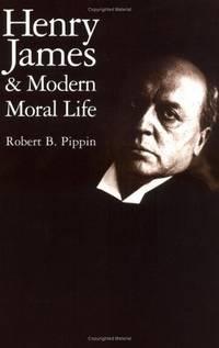 Henry James & Modern Moral Life