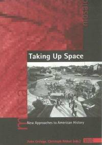 Taking up Space: New Approaches to American History