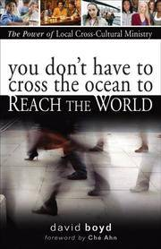You Don't Have to Cross the Ocean to Reach the World: The Power of Local Cross-cultural Ministry