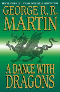 A  Dance with Dragons: A Song of Ice and Fire: Book Five by  George R. R Martin - Hardcover - 0 - from Vikram Jain and Biblio.com