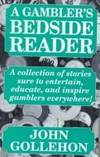 A Gambler's Bedside Reader by  John Gollehon - First Edition - 1998 - from after-words bookstore and Biblio.com