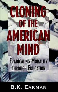 CLONING OF THE AMERICAN MIND: Eradicating Morality