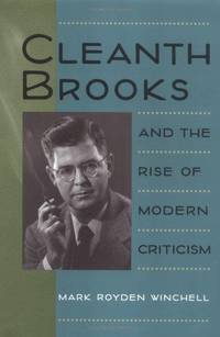 Cleanth Brooks and the Rise of Modern Criticism (Minds of the New South)