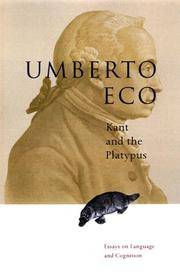 Kant and the Platypus - Essays by Umberto Eco - Hardcover - 1999 - from Endless Shores Books and Biblio.com