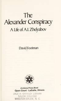 The Alexander Conspiracy: A Life of A.I. Zhelybov