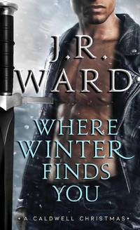 Where Winter Finds You: A Caldwell Christmas (19) (The Black Dagger Brotherhood series)
