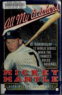 All My Octobers : My Memories of 12 World Series when Yankees Ruled  Baseball
