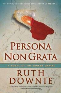 Persona Non Grata: A Novel of the Roman Empire (The Medicus Series)