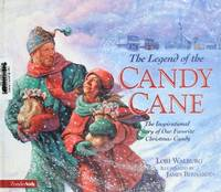 image of The Legend of the Candy Cane: The Inspirational Story of Our Favorite Christmas Candy