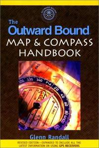 THE OUTWARD BOUND MAP & COMPASS HANDBOOK : Revised & Expanded Edition