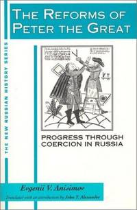 The Reforms of Peter the Great Progress Through Coercion in Russia