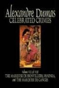 Celebrated Crimes, Vol. VIII by Alexandre Dumas, Fiction, True Crime, Literary Collections