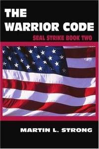 The Warrior Code: Seal Strike Book Two