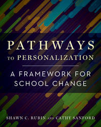 Pathways to Personalization: A Framework for School Change by  Cathy Sanford Shawn C. Rubin - Paperback - from Discover Books (SKU: 3185929195)