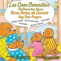 Osos Berenstain Oran Antes de Dormir/Say Their Prayers