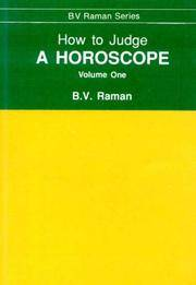 How to Judge a Horoscope (Volume One: I to VI Houses)