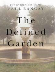 The Defined Garden: The Garden Design of Paul Bangay