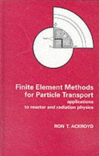 FINITE ELEM METHOD PARTICLE TRANS CL (Research Studies in Particle and Nuclear Technology, 6)