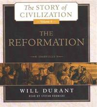image of The Reformation: A History of European Civilization from Wycliffe to Calvin, 1300 - 1564 (Story of Civilization series, Volume 6) (Story of Civilization (Audio))