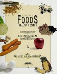 Encyclopedia of Foods : Healthy Recipes (Vol. 2 of Education and Heal