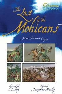 The Last of the Mohicans - Graphic Classics