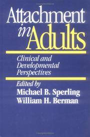 Attachment in Adults: Clinical and Developmental Perspectives Sperling, Michael B. and Berman, William H by  William H. [Editor];  Michael B. [Editor]; Berman - Hardcover - 1994-04-29 - from GridFreed LLC (SKU: 30-01513)