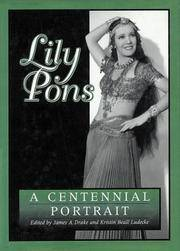 LILY PONS A Centennial Portrait by  James A. & Kristin Beall Ludecke Drake - Hardcover - 2003 - from Neil Shillington: Bookdealer & Booksearch and Biblio.co.uk