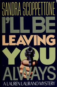 I'Ll Be Leaving You Always: a Lauren Laurano Mystery