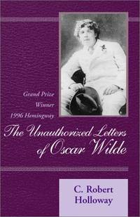The Unauthorized Letters of Oscar Wilde: A Novel