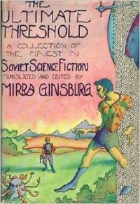 The Ultimate Threshold ~ Soviet Science Fiction